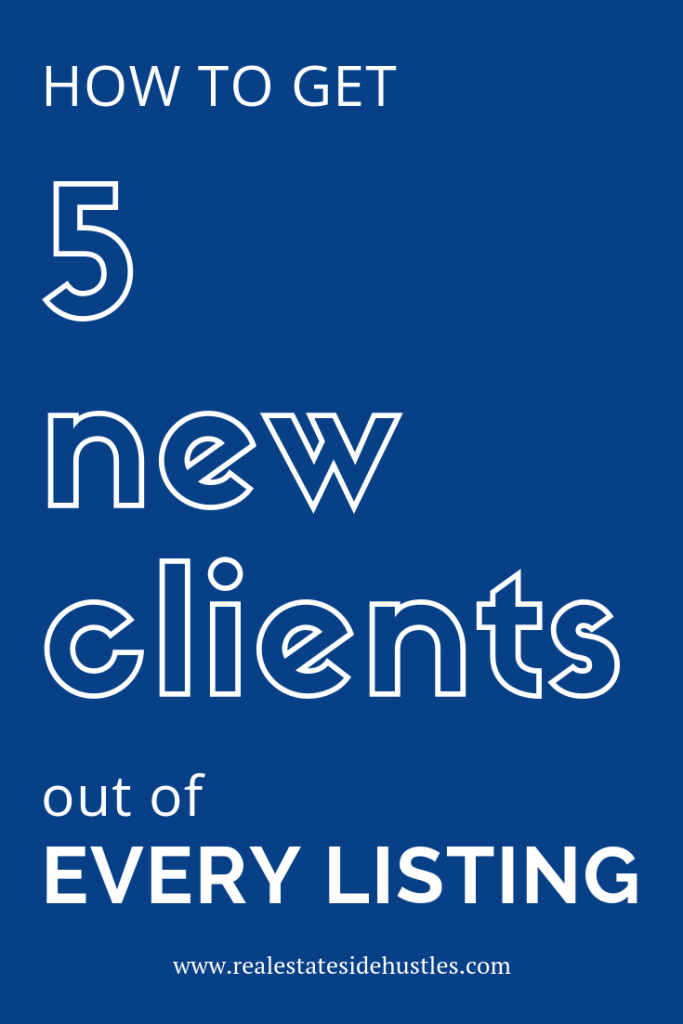 Tips and ideas for generating 5 new clients out of every listing! #realtorlife #realestate #realestateagent #realtor #sellers #buyers