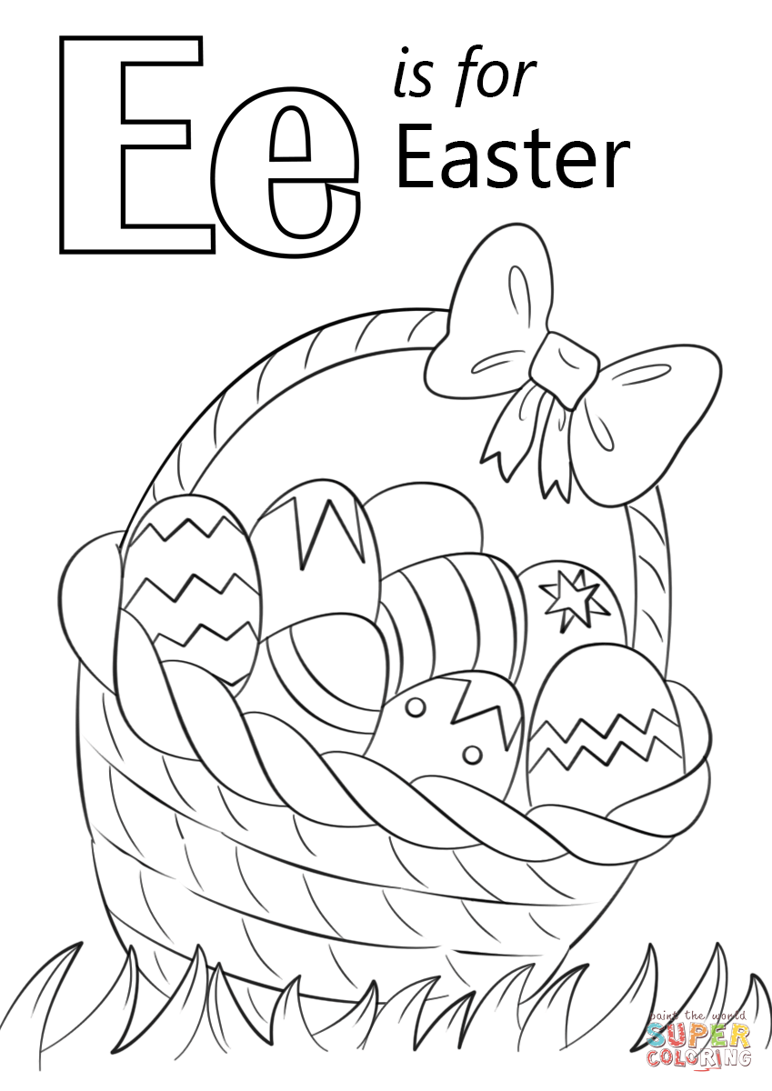 Letter E Is For Easter Super Coloring Abc Coloring Pages Coloring Pages Inspirational Letter A Coloring Pages