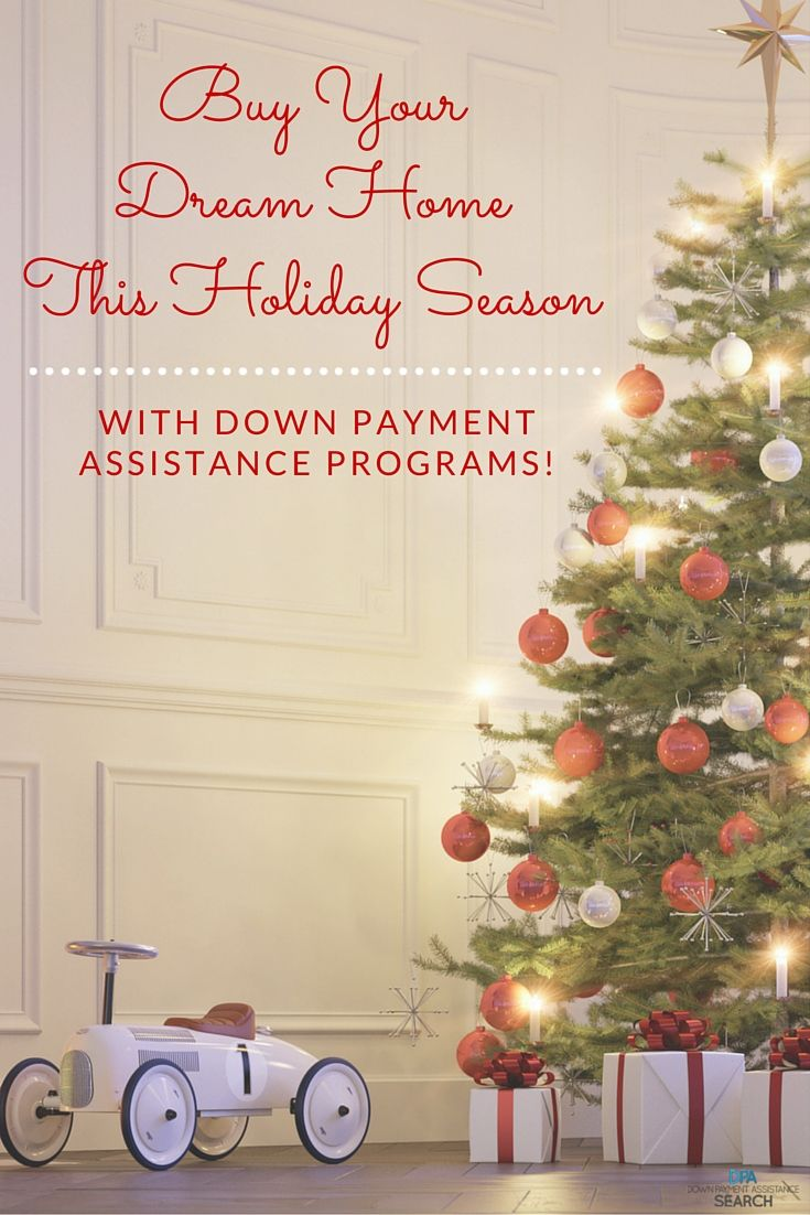 Click Here To Use Our Free Down Payment Assistance Program Search Tool And Buy The Home You Ve Always Wanted This H Home Financing All Things Christmas Holiday