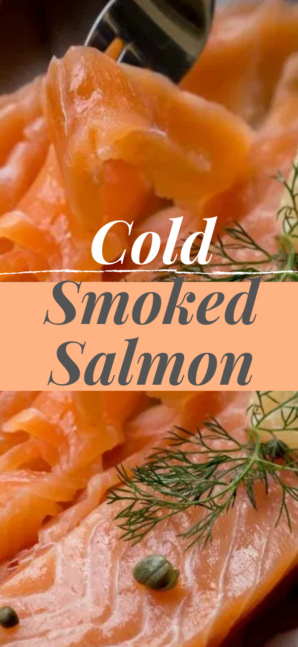 Cold Smoked Salmon Recipe Without A Smoker In 2020 Smoked Salmon Recipes Smoked Fish Recipe Smoked Salmon Appetizer