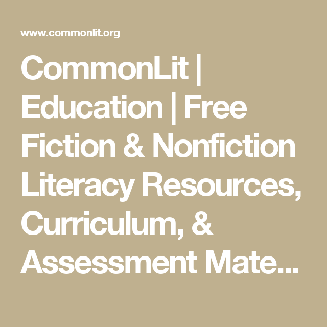CommonLit | Education | Free Fiction & Nonfiction Literacy Resources, Curriculum, & Assessment Materials for Middle & High School English Language Arts