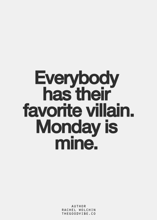 Monday Quotes Funny Custom Favorite Villain Thoughts & Quotes  Pinterest  Mondays Humor .