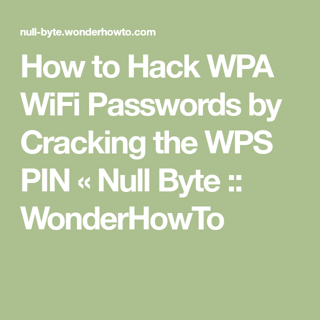 How to Hack WPA WiFi Passwords by Cracking the WPS PIN | hyperfocus