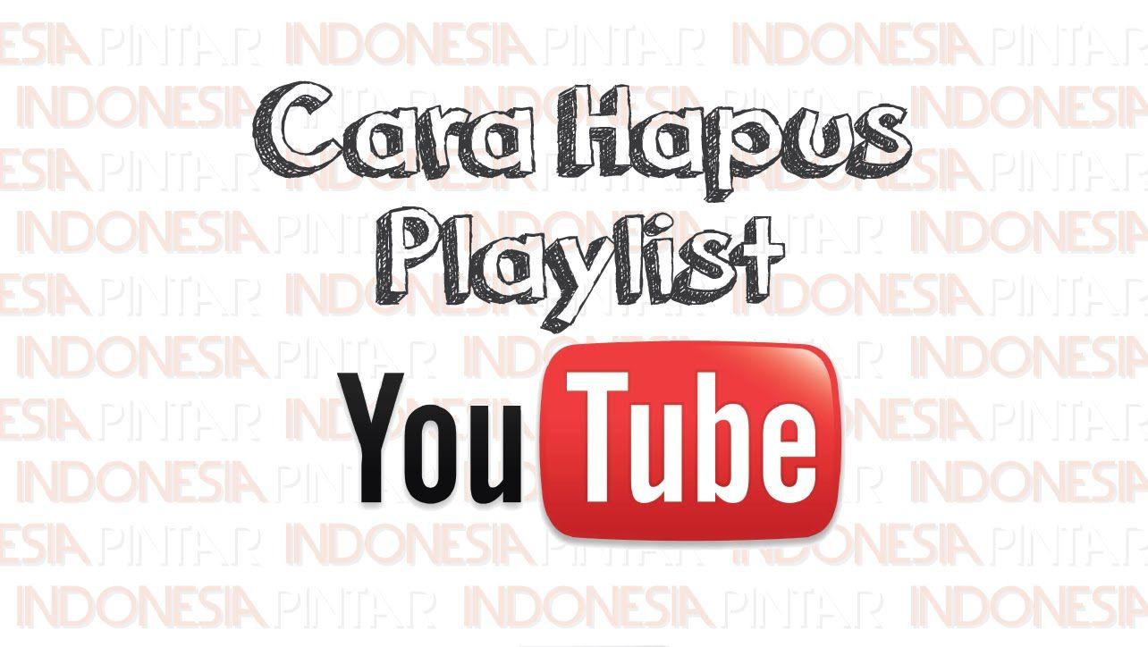 Cara Menghapus Playlist Daftar Putar Di Youtube Video Youtube