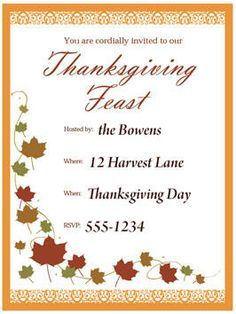 Make an invitation to give to a friend to invite them to Thanksgiving dinner. Be sure to include where it is and when it is.