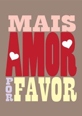 Mais Amor Por Favor Poster Frases Quotes E Love Quotes