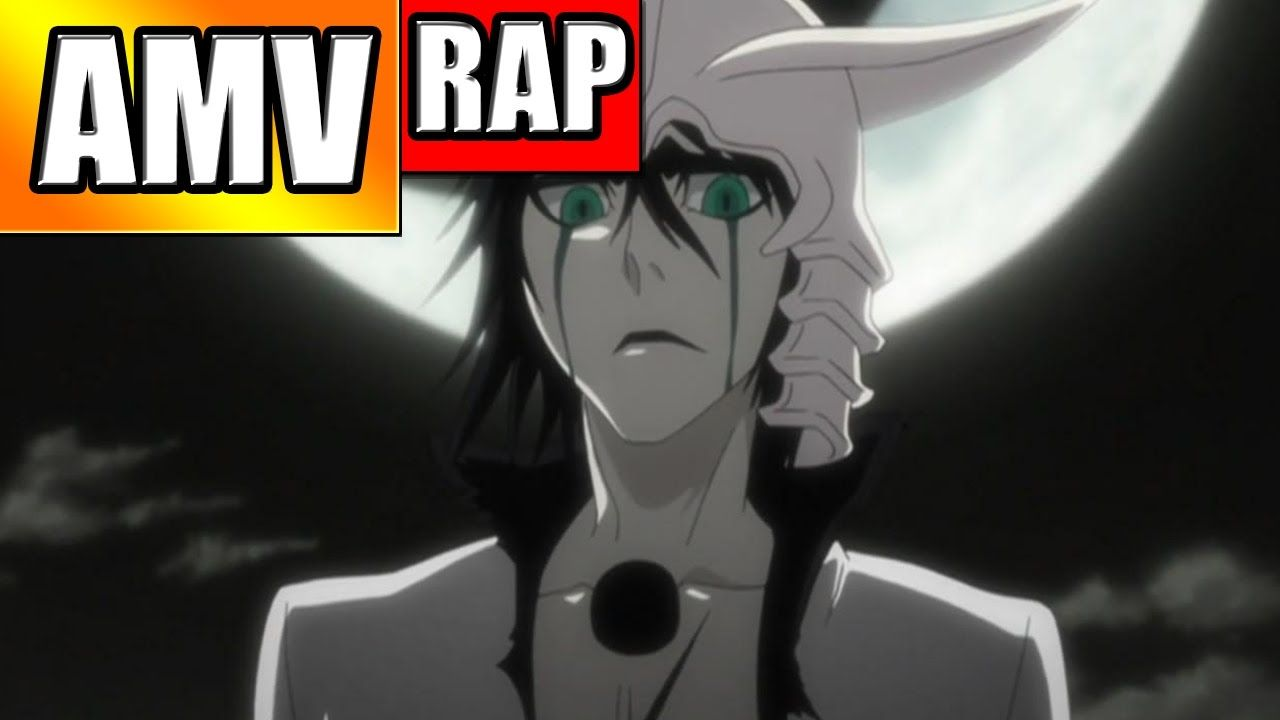 AMV Rap Ulquiorra ( Bleach ) | BlackSagaro