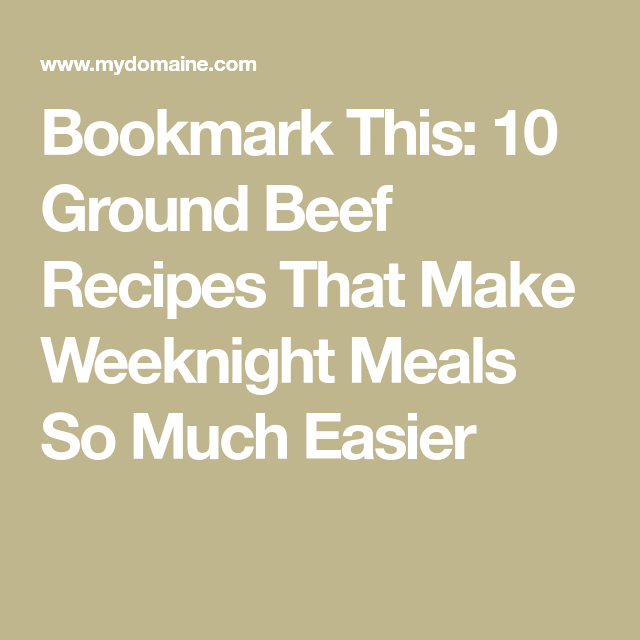 Bookmark This: 10 Ground Beef Recipes That Make Weeknight Meals So Much Easier images