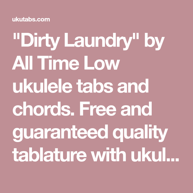 Dirty Laundry By All Time Low Ukulele Tabs And Chords Free And