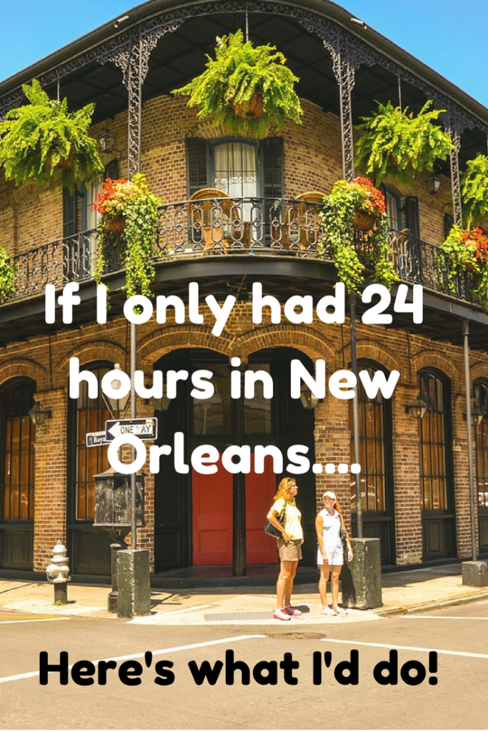What To Do With Just 24 Hours In New Orleans
