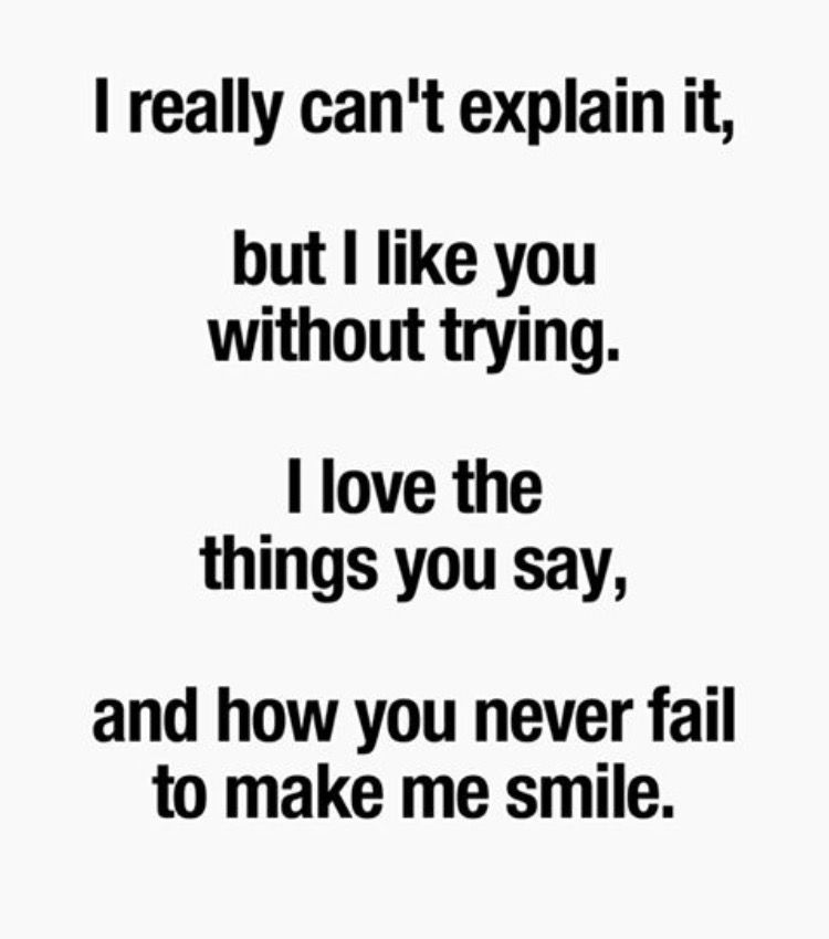 I Really Just Love Everything About You Crush Quotes True Quotes Words Quotes