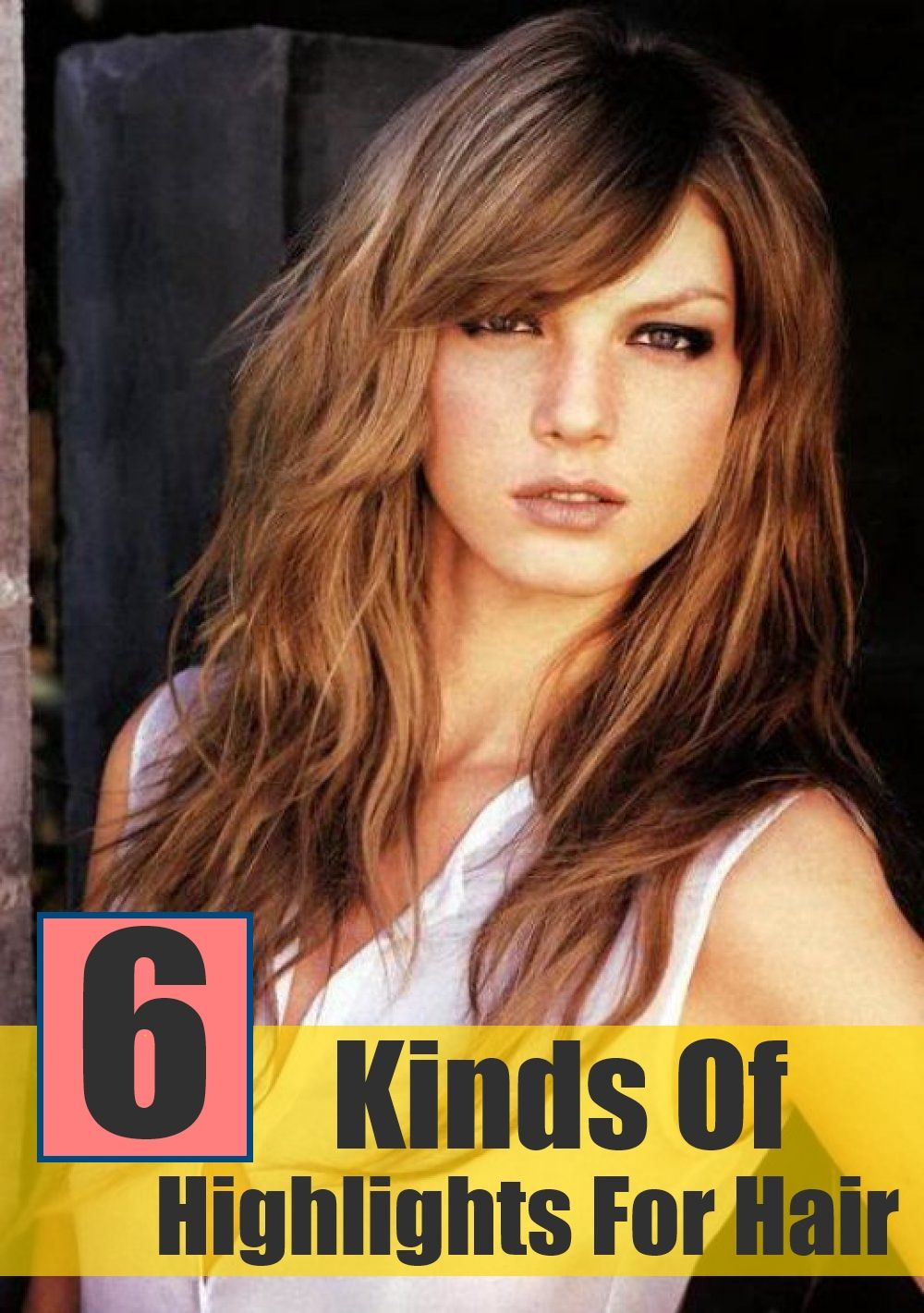 6 Different Kinds Of Highlights For Hair Fashion Pinterest