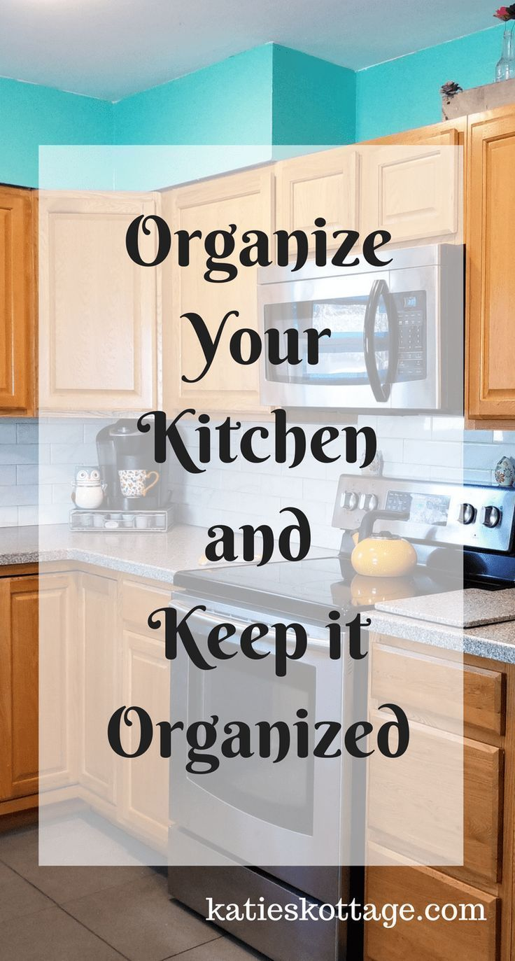 4 Ideas To Organize Your Kitchen & Keep It That Way | Organizing and ...