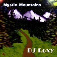 DJ Roxy - Mystic Mountains (Original Mix) by dj-roxy on SoundCloud