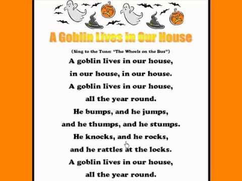 A Goblin Live In Our House Halloween Rhymes Songs Www Loving2learn Com Halloween Rhymes Halloween Kids Halloween Songs