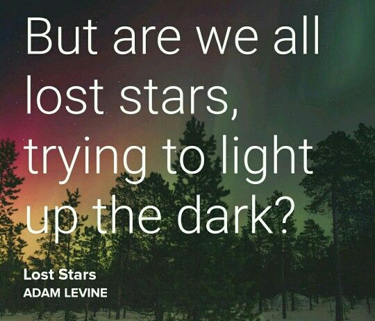 But Are We All Lost Stars, Trying To Light Up The Dark #Music #
