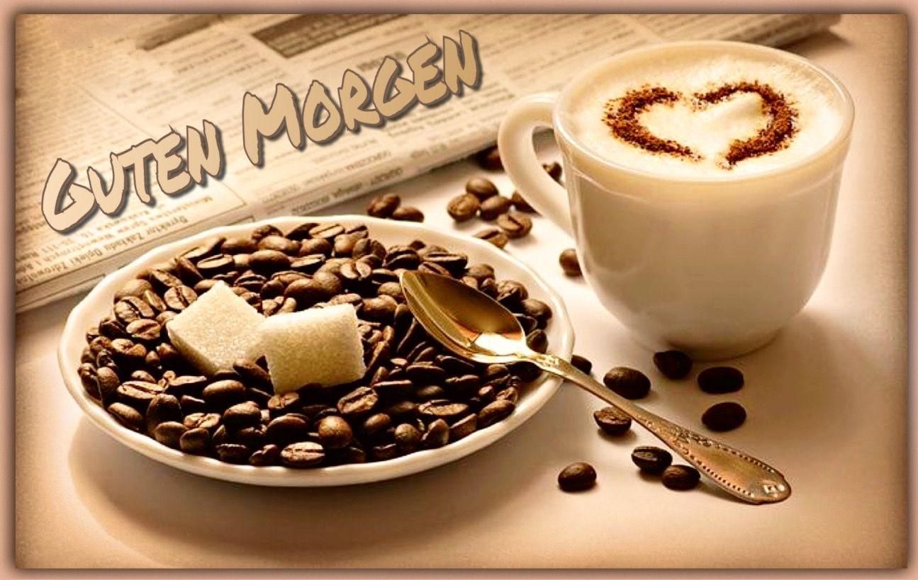 Guten Morgen Guten Morgen Kaffee Guten Morgen Und Schönen