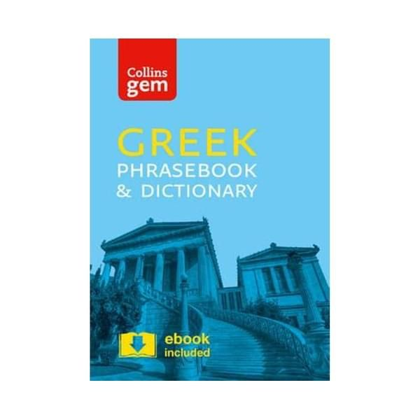 Collins Gem Greek Phrasebook And Dictionary : Collins Gem : Book 4 ISBN: 9780008135898 PUBLICATION DATE: 21 March 2016  In all of the most common travel situations, you need the reassurance that you can communicate with ease. A reliable, portable and easy-to-use phrasebook is a travel essential, and with Collins Gem Greek Phrasebook and Dictionary, the right word will always be at your fingertips.This indispensable language guide covers the topics and phrases that crop up every day on holiday, f