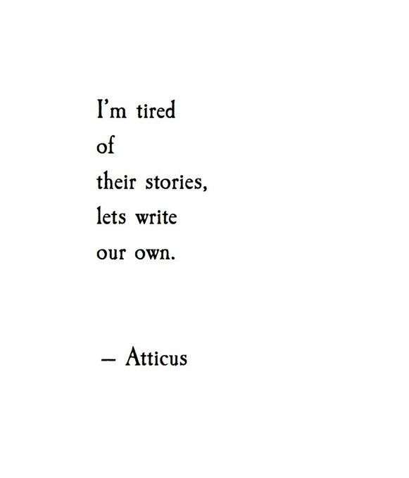 Atticus Poetry on | Words & Poetries | Quotes, Atticus quotes