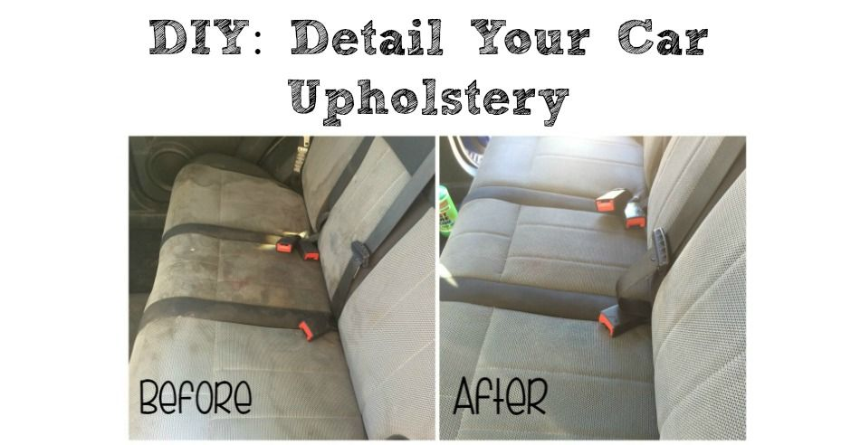 Diy Detail Your Cars Upholstery Cleaning Car Upholstery Car