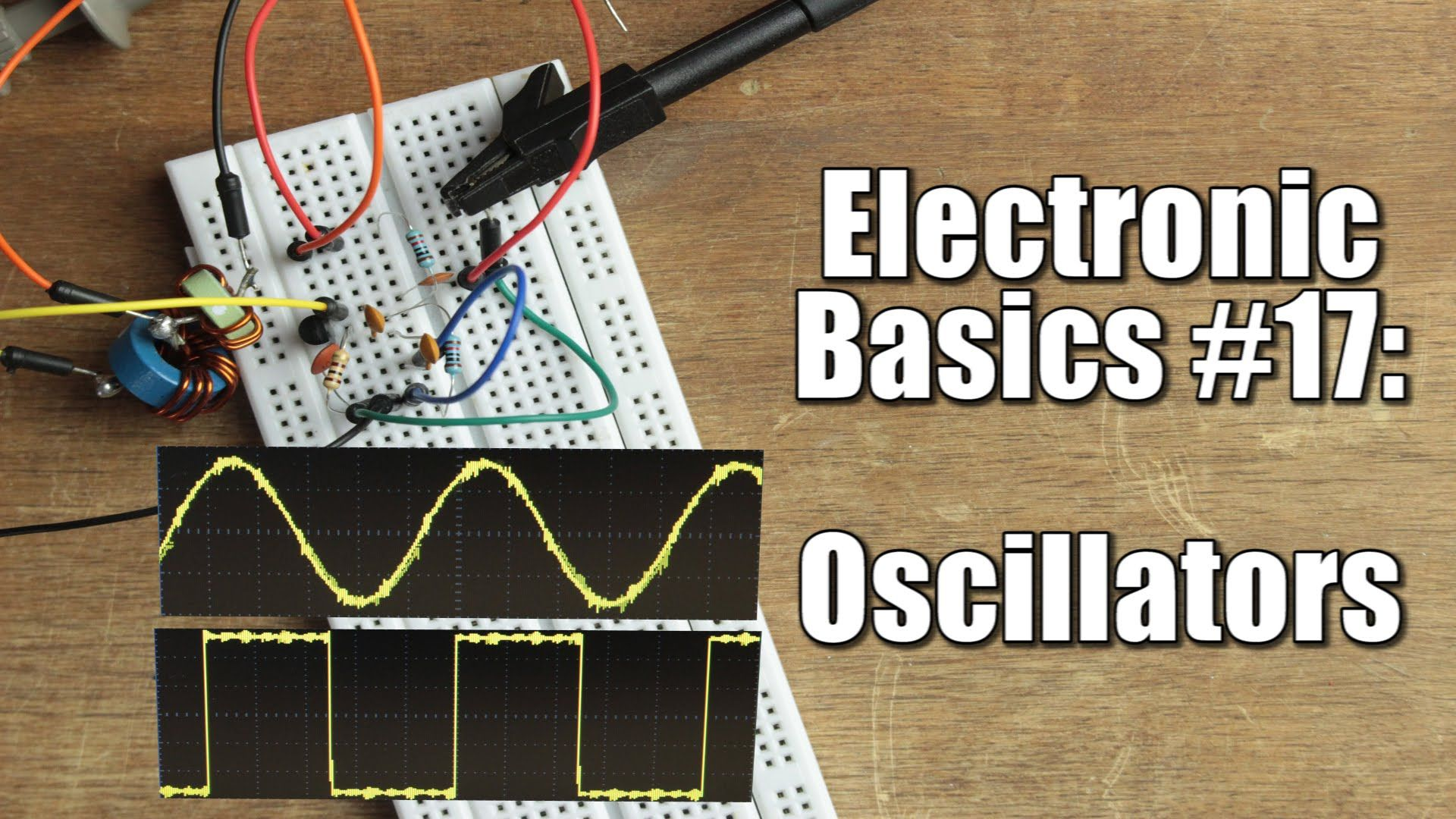 Electronic Basics 17 Oscillators Rc Lc Crystal Youtube Electrical Wiring