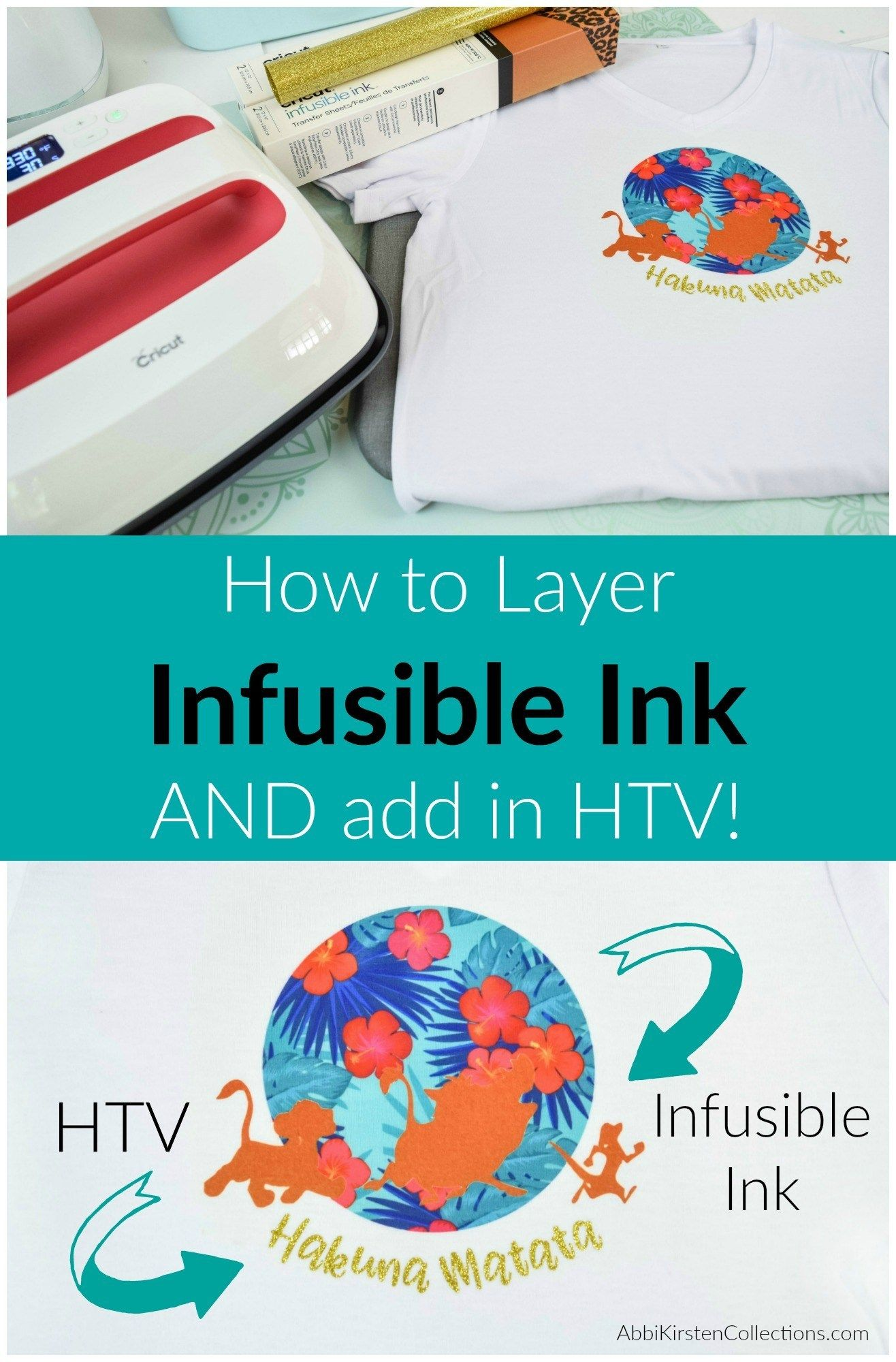 Cricut Infusible Ink Tutorial Plus How To Layer Htv With Infusible Ink Infusible Ink Cricut Heat Transfer Vinyl Tutorial
