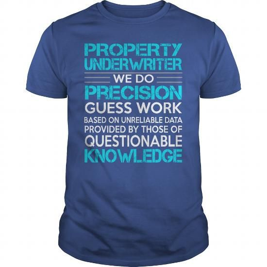 Awesome Tee For Property Underwriter T Shirts Hoodies