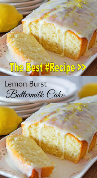 My Best Recipes Lemon Burst Buttermilk Cake 1 World Recipe Collection Katelyn Myr Lemon Recipes Buttermilk Cake Recipe Lemon Buttermilk Cake Recipe