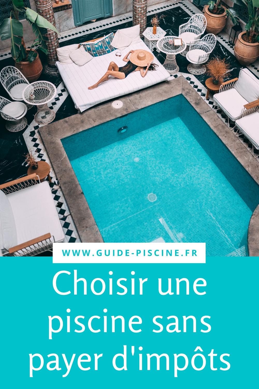 Quel Type De Piscine Pour Ne Pas Payer D Impot Guide Piscine Fr En 2020 Construire Une Piscine Piscine En Kit Formes De Piscine
