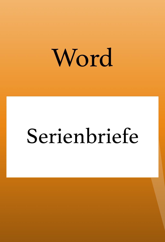 Einen Serienbrief In Word Erstellen The Words Excel Tipps