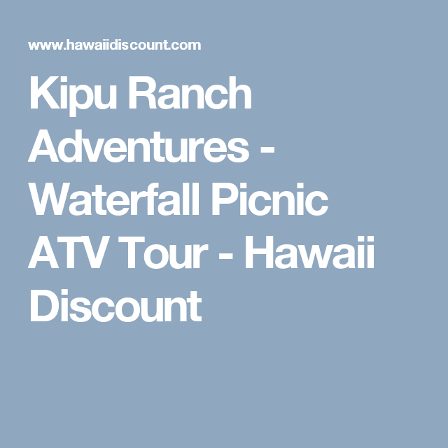 Kipu Ranch Adventures - Waterfall Picnic ATV Tour - Hawaii Discount