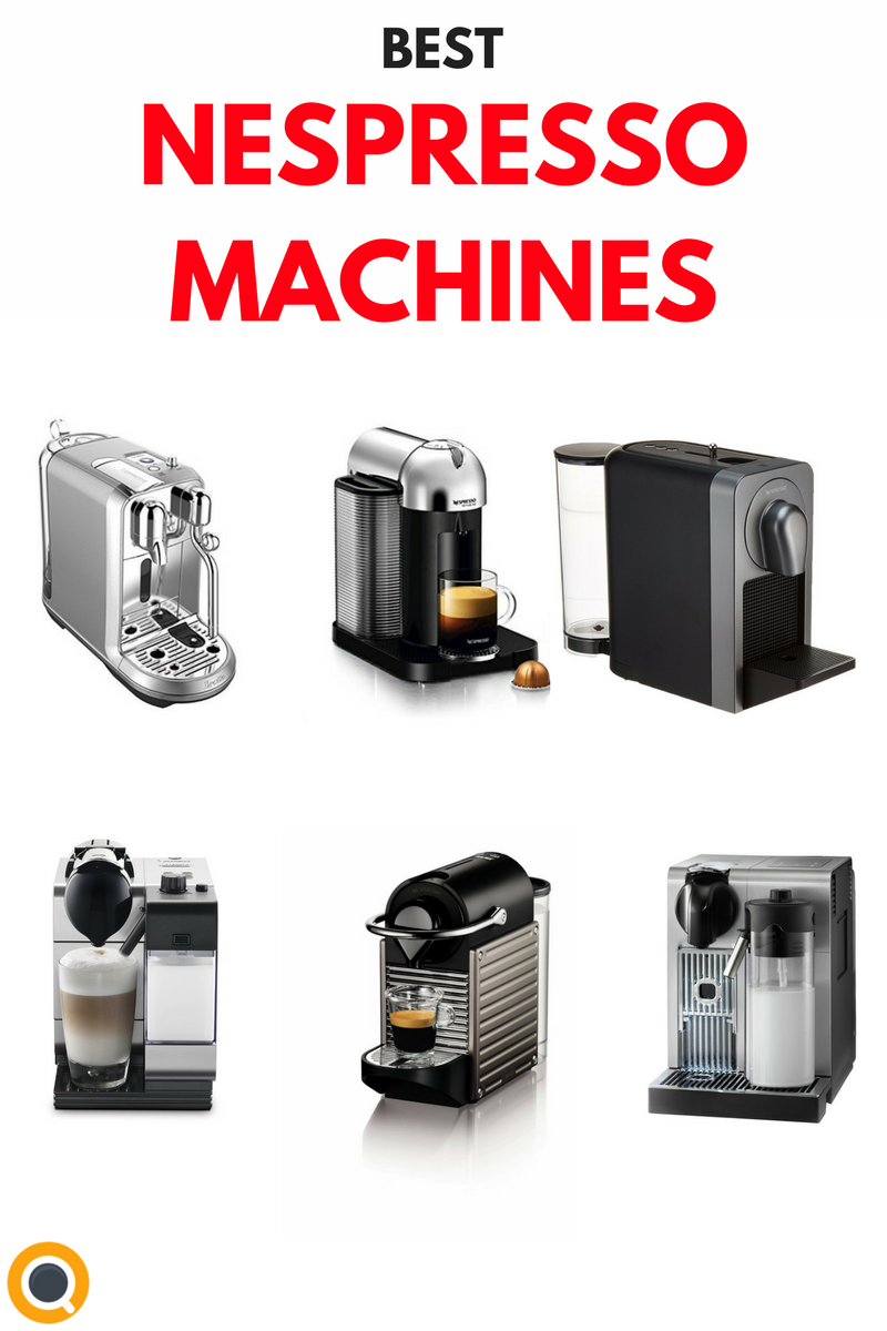 Top 8 Best Nespresso Machines Reviews of 2020 Nespresso