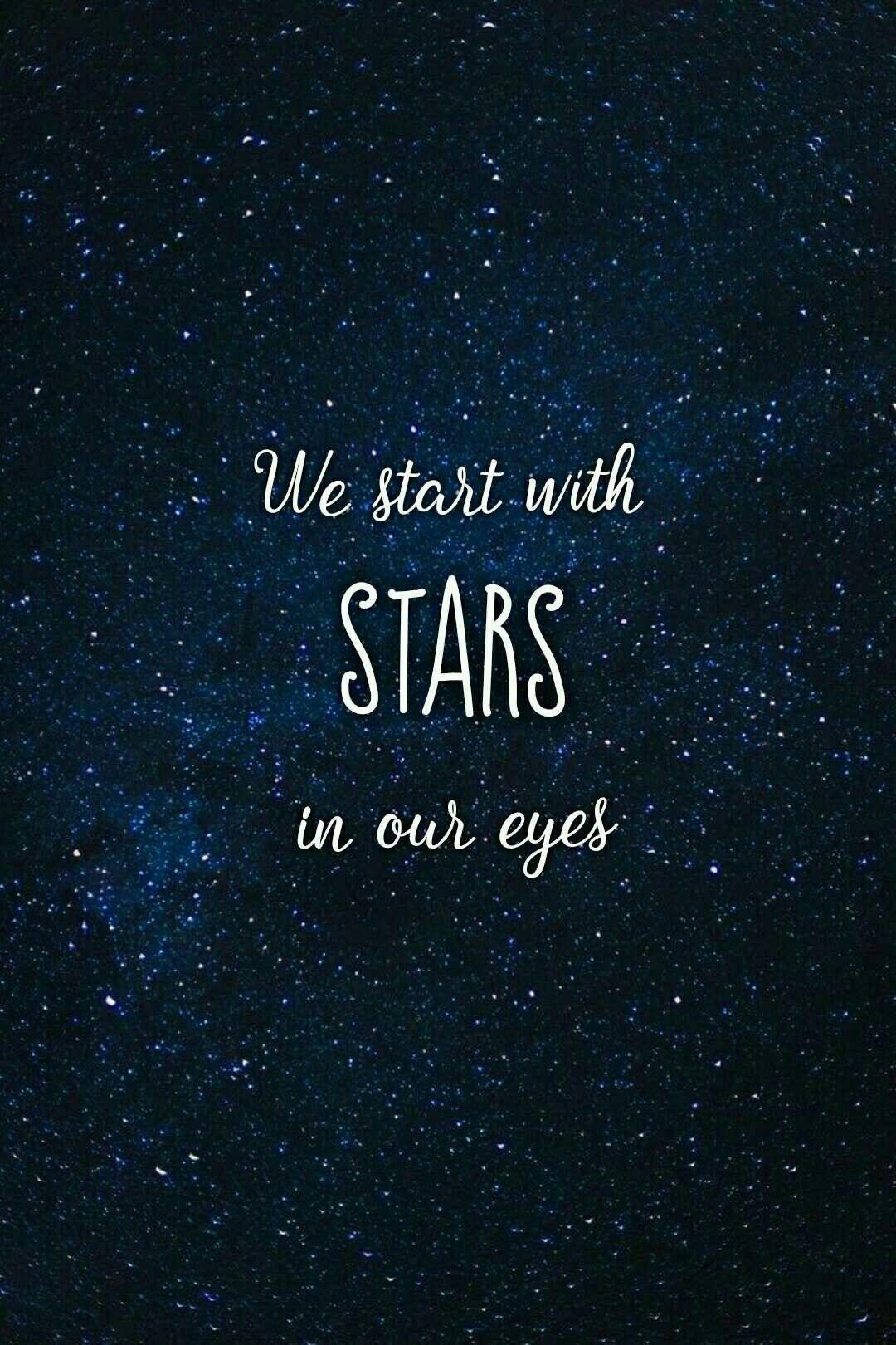 We Start With Stars In Our Eyes Dear Evan Hansen Dear Evan Hansen Quotes Dear Evan Hansen Musical Dear Evan Hansen