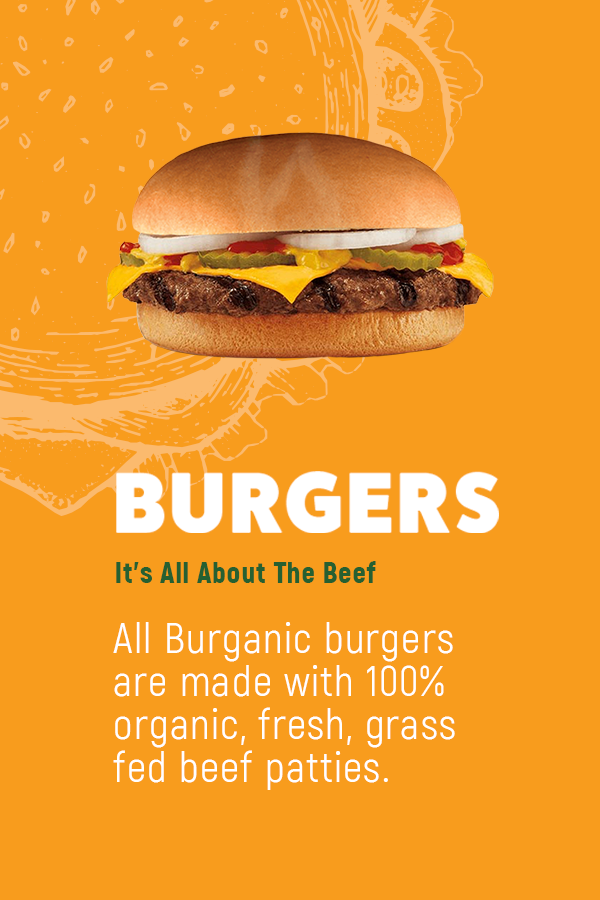 At Burganic We Re All Bout That Beef Bout That Beef No Chemicals Organic Burgers Organic Burger Restaurant Grass Fed Beef