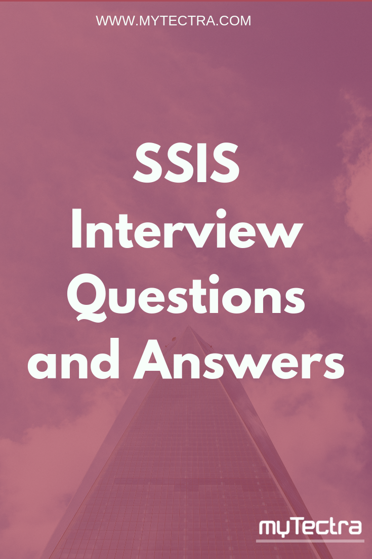 SSIS Interview Questions and Answers : Most useful SSIS Interview