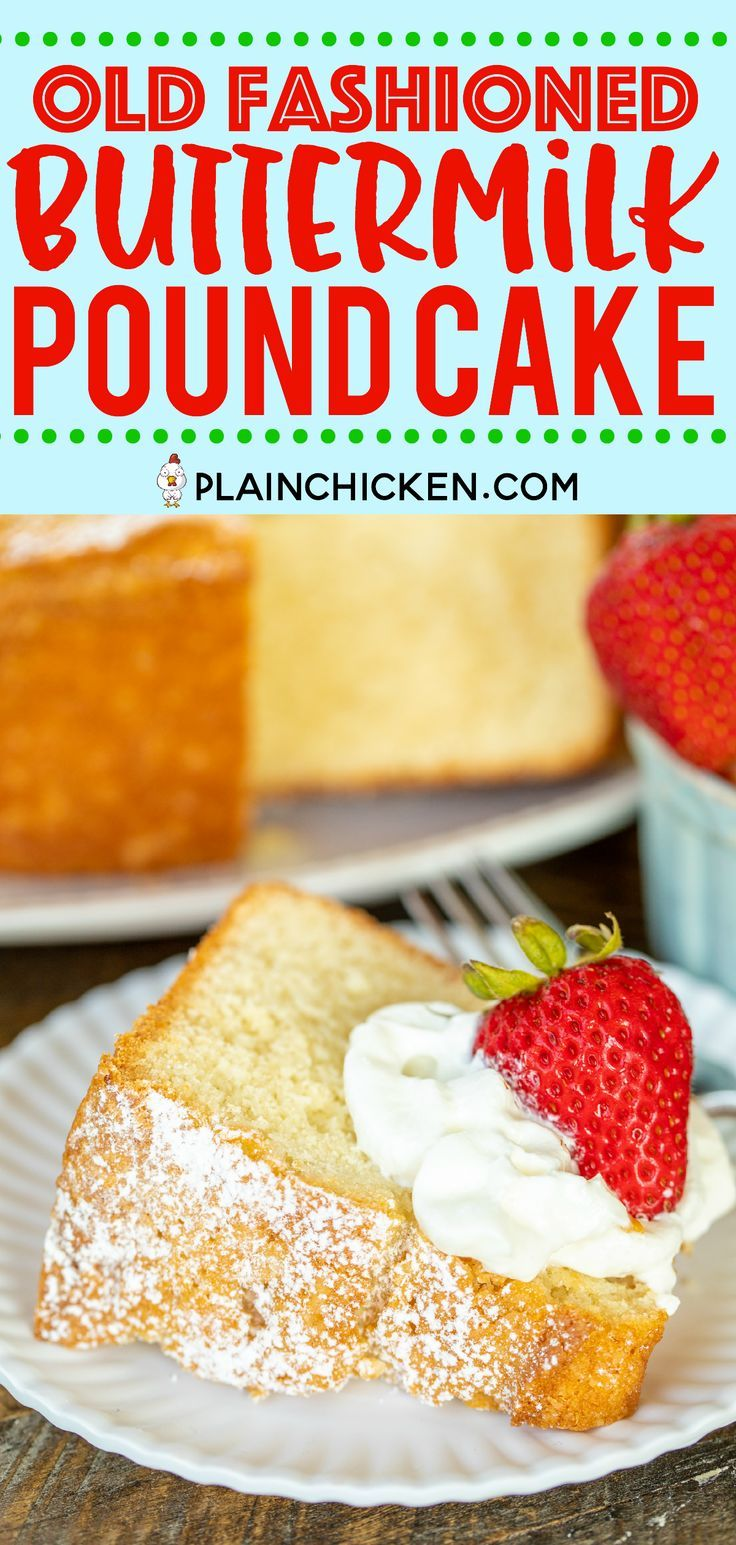 Old Fashioned Buttermilk Pound Cake Seriously The Best Pound Cake We Ve Ever Made So Delicious So Light And Fluf Buttermilk Pound Cake Quick Desserts Food