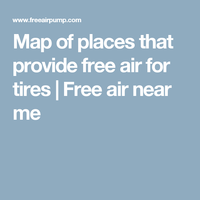 Air For Tires Near Me >> Map Of Places That Provide Free Air For Tires Free Air