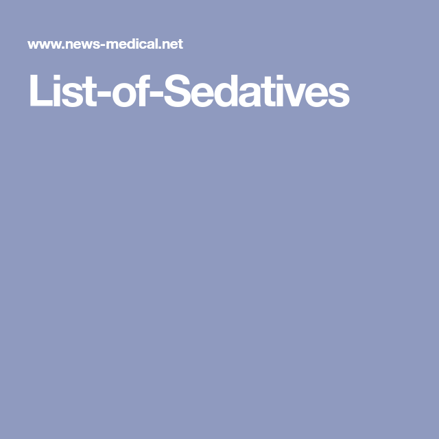 List-of-Sedatives | ORAL SURGERY | Oral surgery, Central