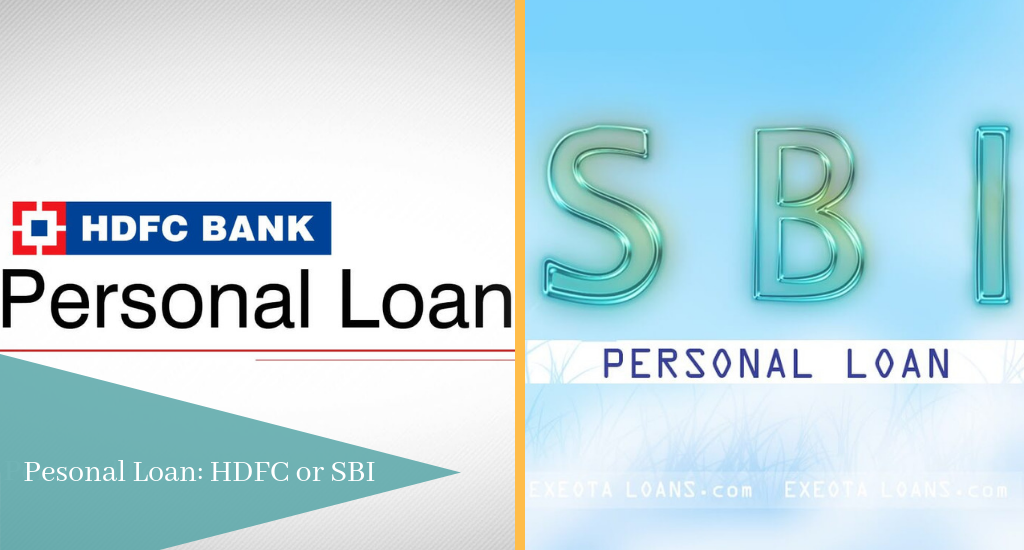 Hdfc Personal Loan Vs Sbi Personal Loan Which One You Should Choose Personal Loans Loan Person