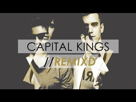 Capital Kings - All The Way (Remixed)