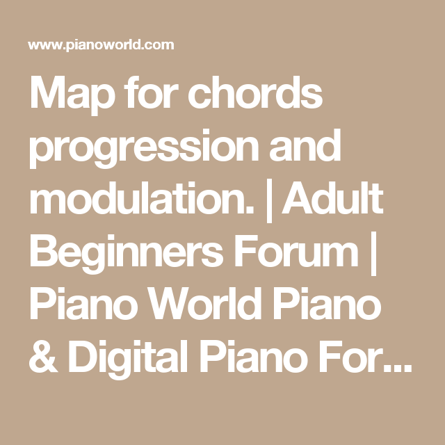 Map For Chords Progression And Modulation Adult Beginners Forum