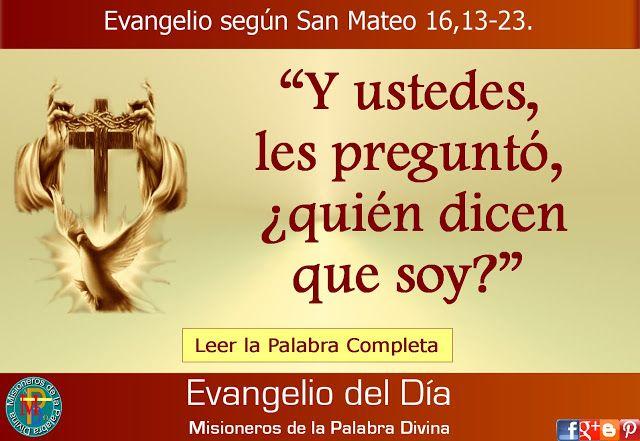 Misioneros de la Palabra Divina: EVANGELIO - SAN MATEO 16,13-23