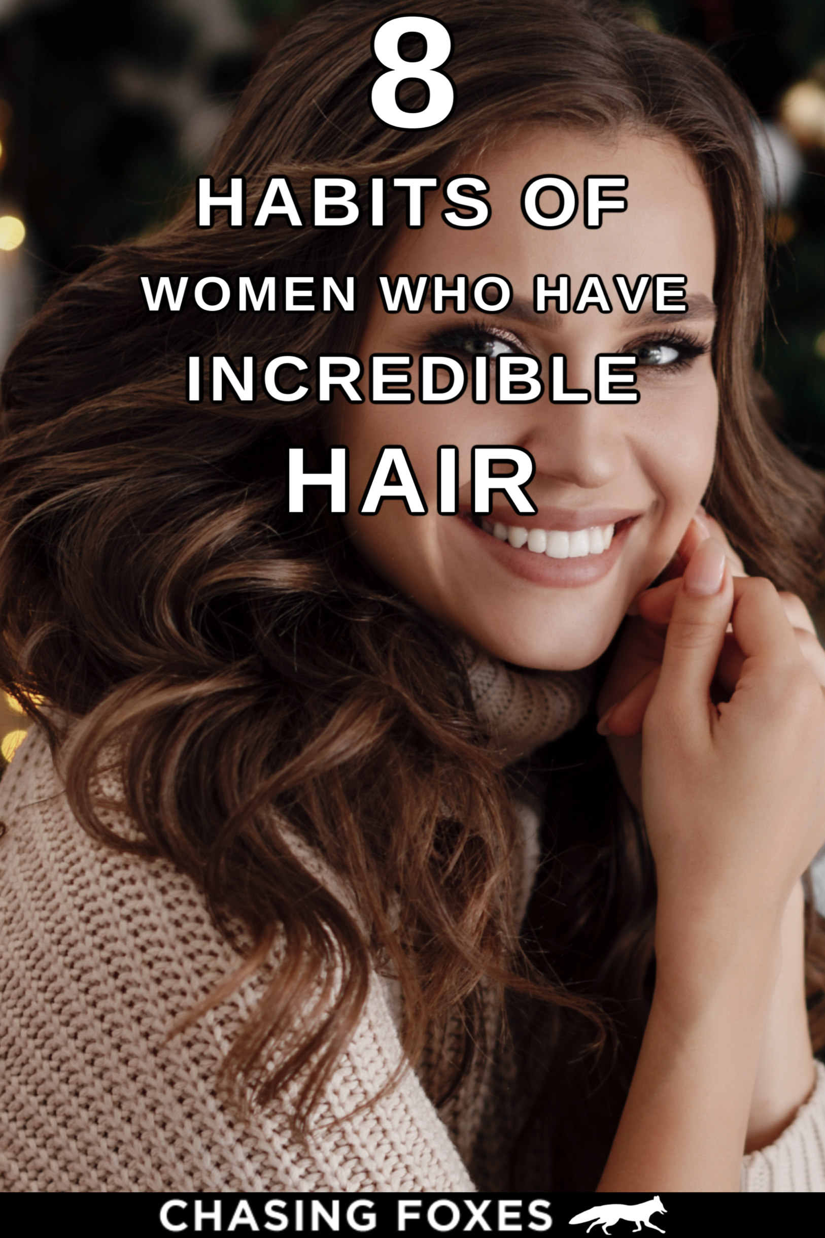 8 Habits of Girls Who Have Incredible Hair