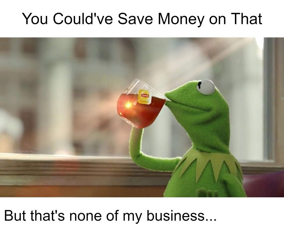 But Thats None Of My Business Meme Generator Imgflip Business Meme Memes Business