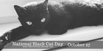 National Black Cat Day October 27 National Day Calendar National Black Cat Day Black Cat Day Black Cat