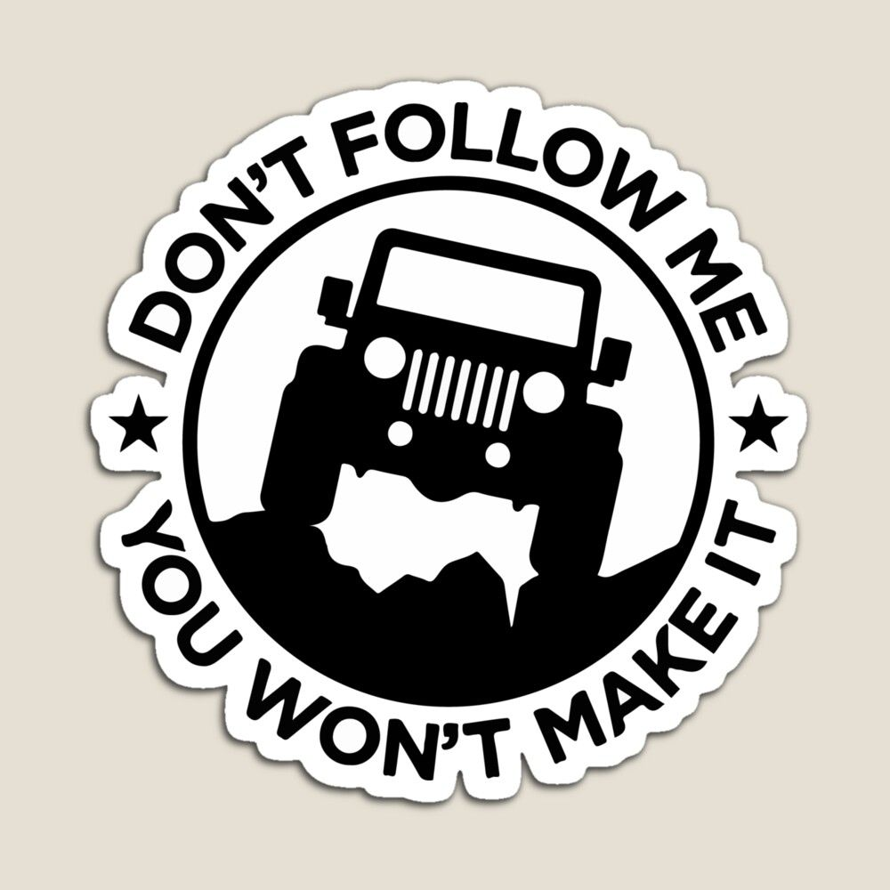Get My Art Printed On Awesome Products Support Me At Redbubble Rbandme Https Www Redbubble Com I Magnet Jeep Wrangle Jeep Wrangler Stickers Follow Me Jeep