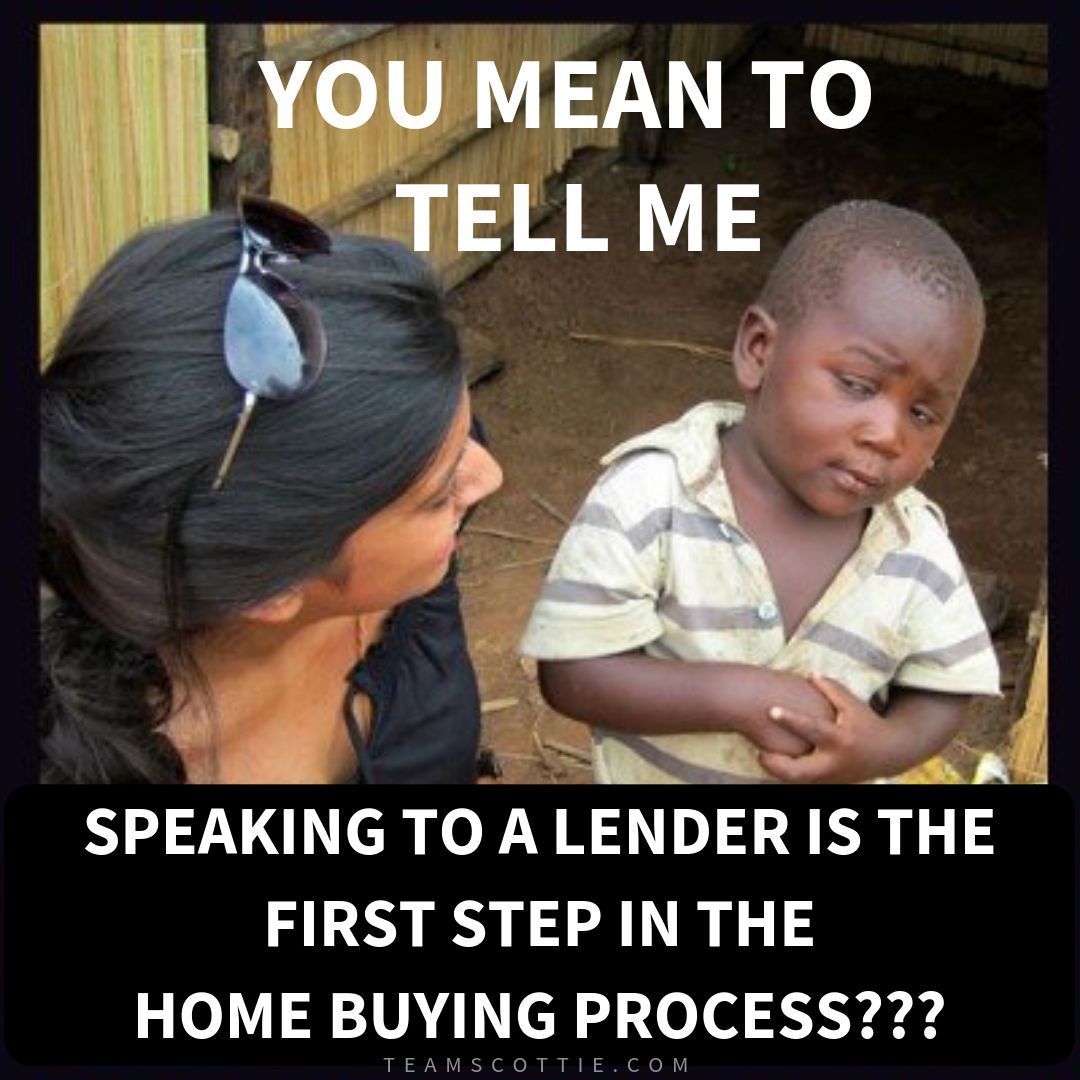 I Say It All The Time Everyone Wants A House But Nobody Wants A Mortgage I Get It But Trust Me You Re Gonna Girl Memes Homeschool Memes Sorority Girl