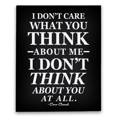 I Don T Care What You Think About Me Canvas Art Decor Quote Life Inspiration Chanel Fashion Style Cute Sas Wise Words Quotes Words Quotes To Live By