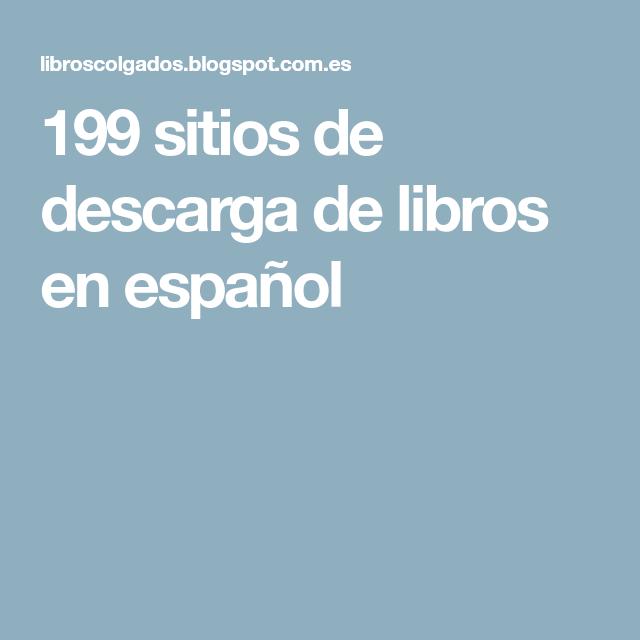 199 Sitios De Descarga De Libros En Español Libros En Espanol Libros Descargar Libros