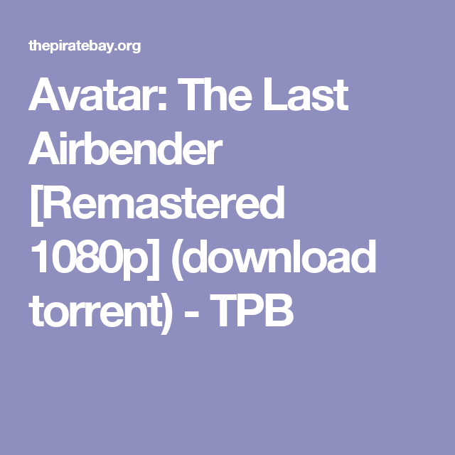 Avatar: The Last Airbender [Remastered 1080p] (download torrent) - TPB